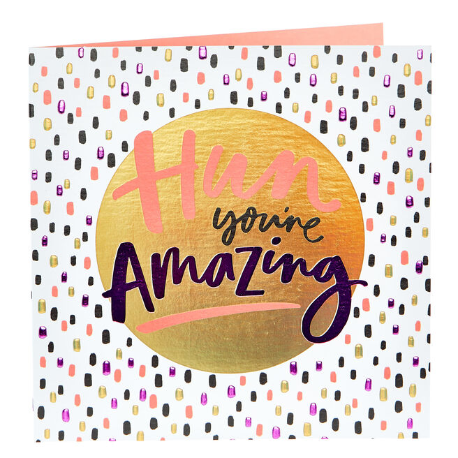 Any Occasion Card - Hun You're Amazing