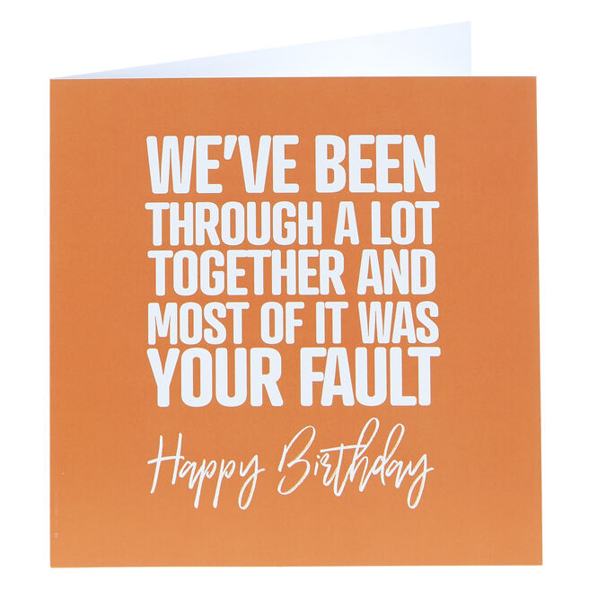 Punk Birthday Card - We've Been Through A Lot