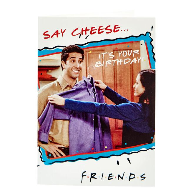 F.R.I.E.N.D.S Birthday Card - Say Cheese