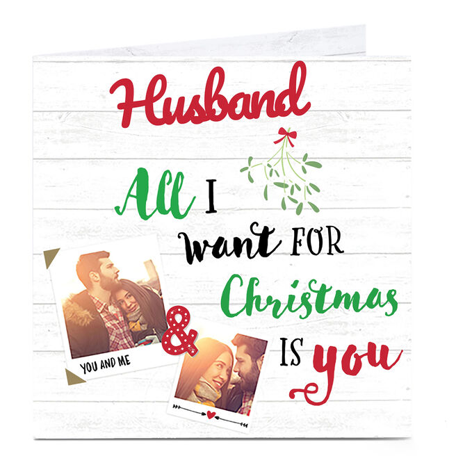 Photo Upload Christmas Card - All I Want For Christmas - Husband