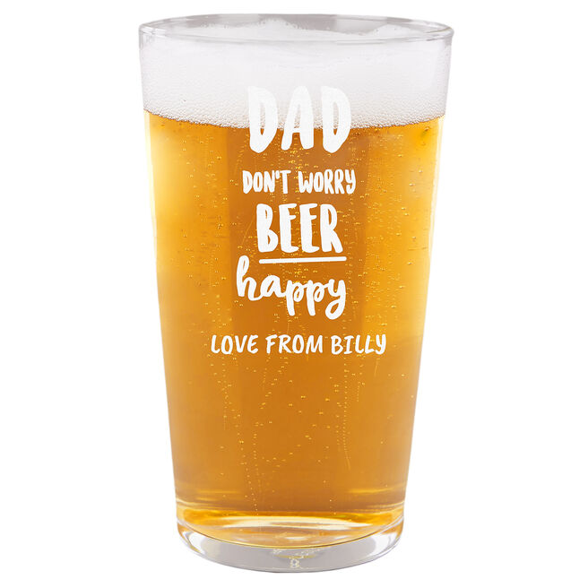Personalised Dad Pint Glass - Don't Worry Beer Happy