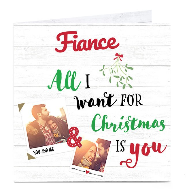Photo Christmas Card - All I Want For Christmas Fiance