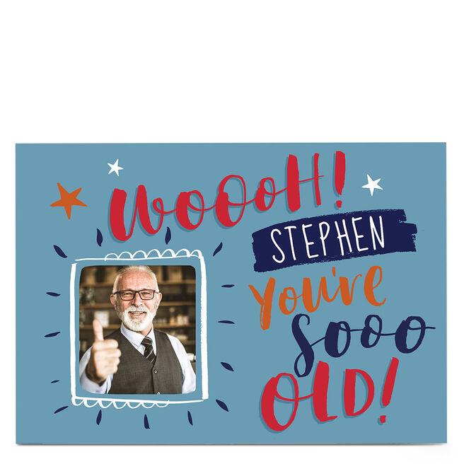 Photo Nikki Whiston Birthday Card - You're So Old