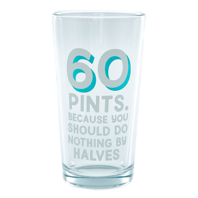 60th Birthday Pint Glass - Nothing By Halves