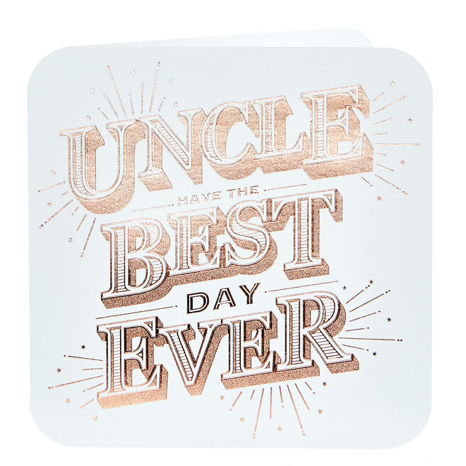 Birthday Card - Uncle, Best Day Ever