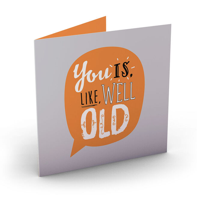 Personalised Bright Ideas Card - You Is Like Well Old