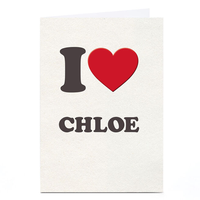Personalised Card - I Heart...