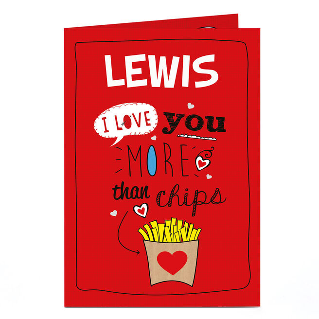 Personalised Card - I Love You More Than Chips