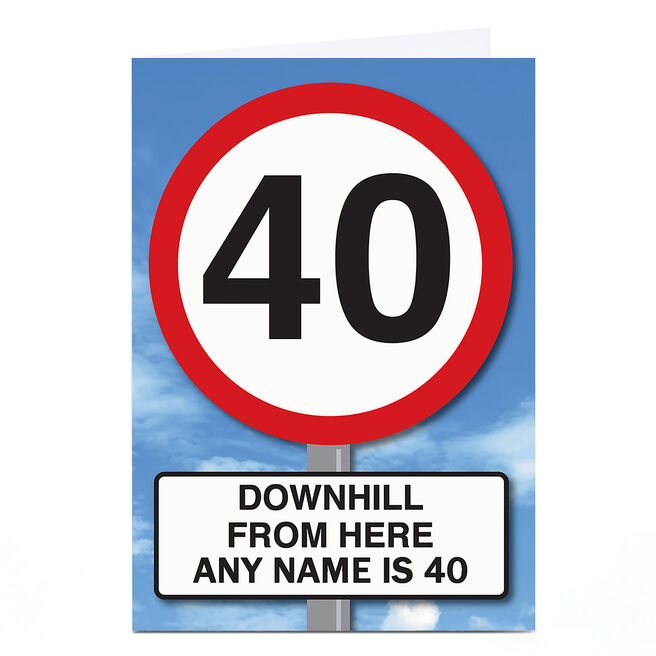 Personalised 40th Birthday Card - Downhill From Here