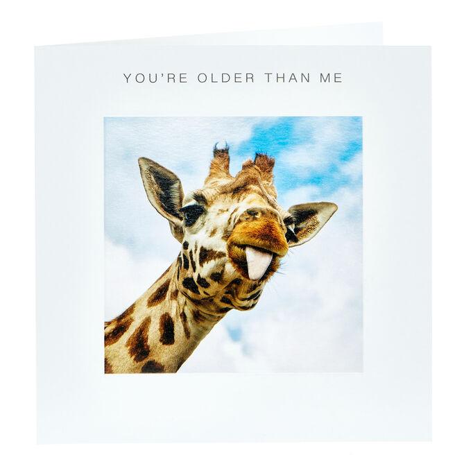 Birthday Card - Older Than Me