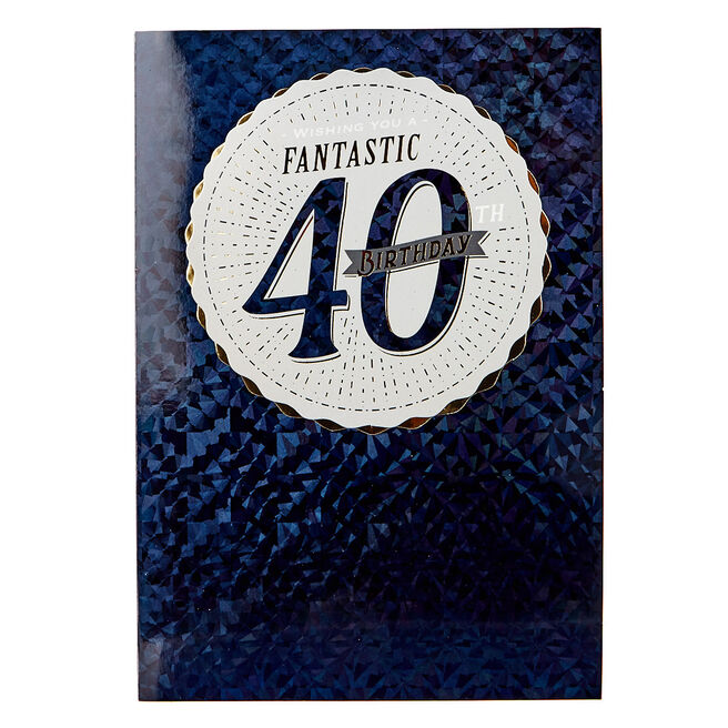 Birthday Card - Wishing You A Fantastic 40th