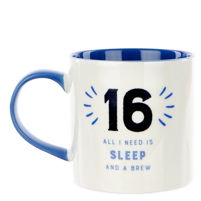 16th Birthday Mug - All I Need Is Sleep