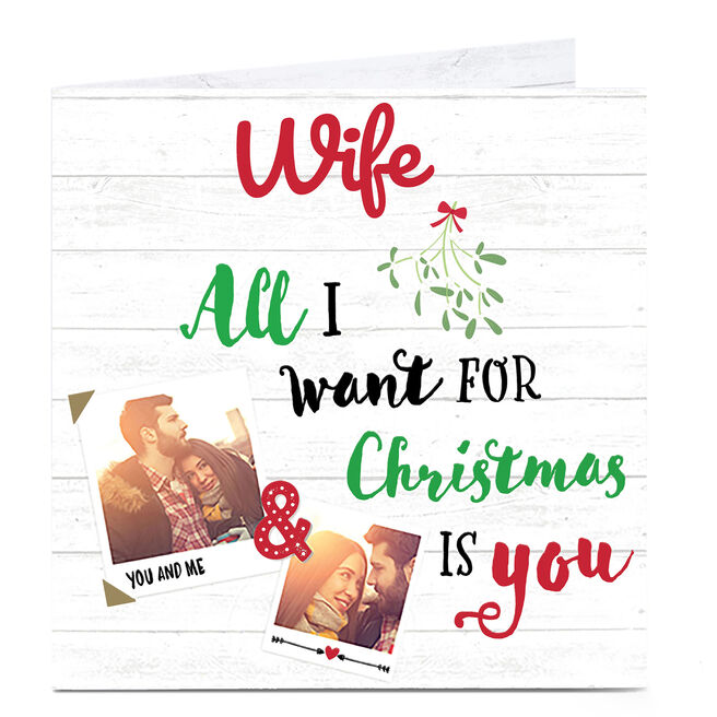 Photo Upload Christmas Card - All I Want For Christmas - Wife