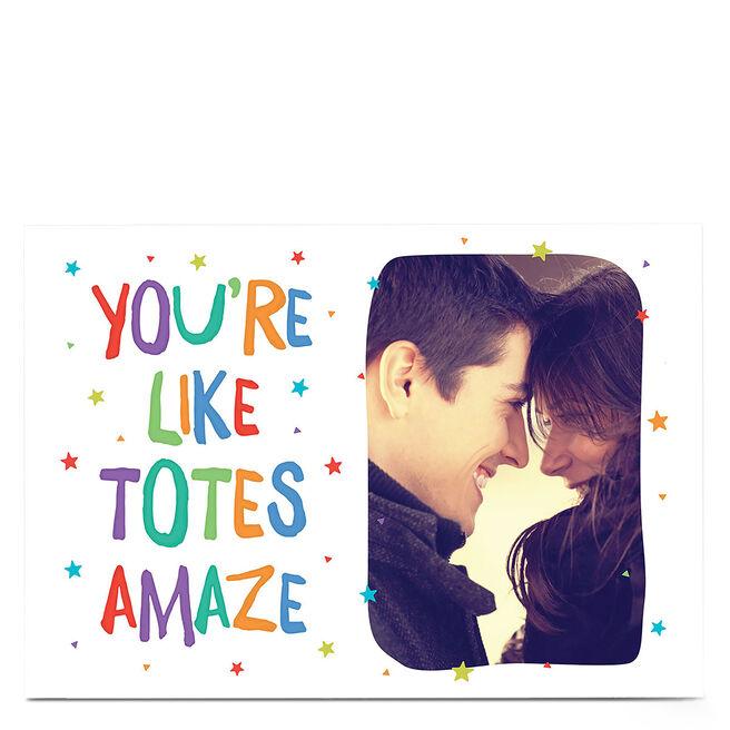 Photo Card - Totes Amaze