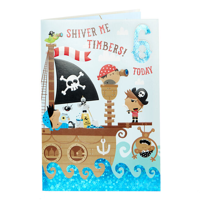 6th Birthday Card - Shiver Me Timbers!