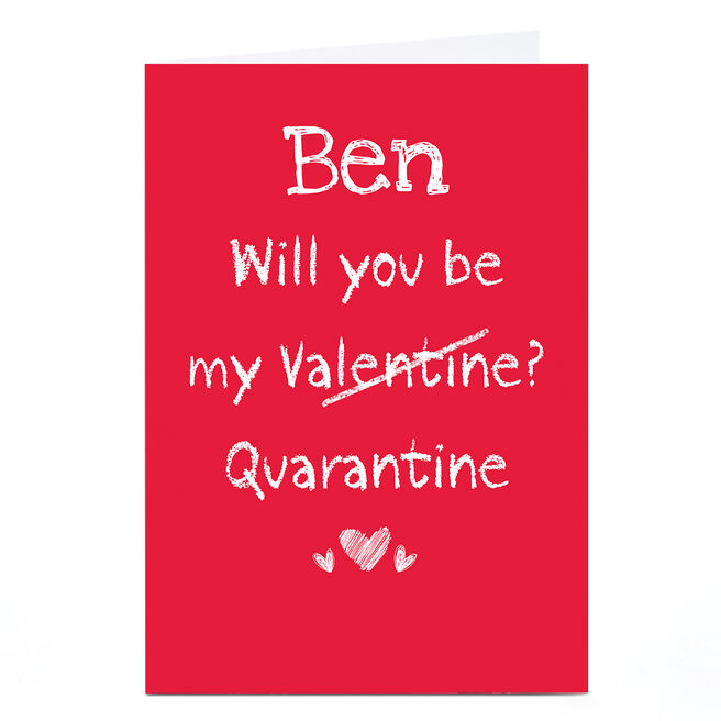 Personalised Valentine's Day Card - Will you be my Quarantine?