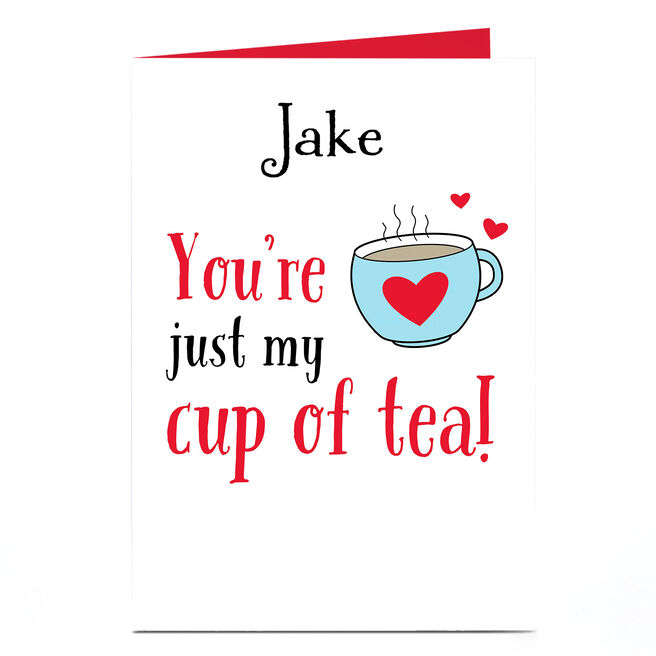Personalised Card - You're Just My Cup Of Tea