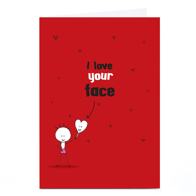 Personalised Quitting Hollywood Valentine Card- I love your Face