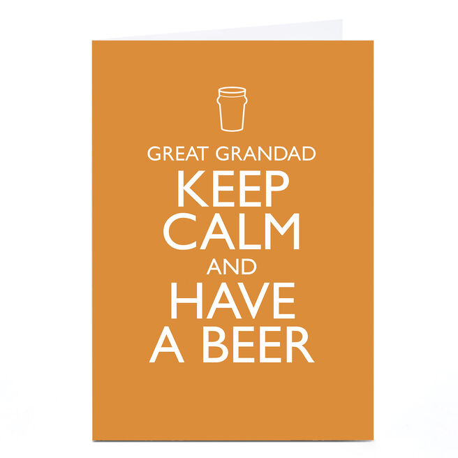 Personalised Card - Keep Calm And Have A Beer, Any Name