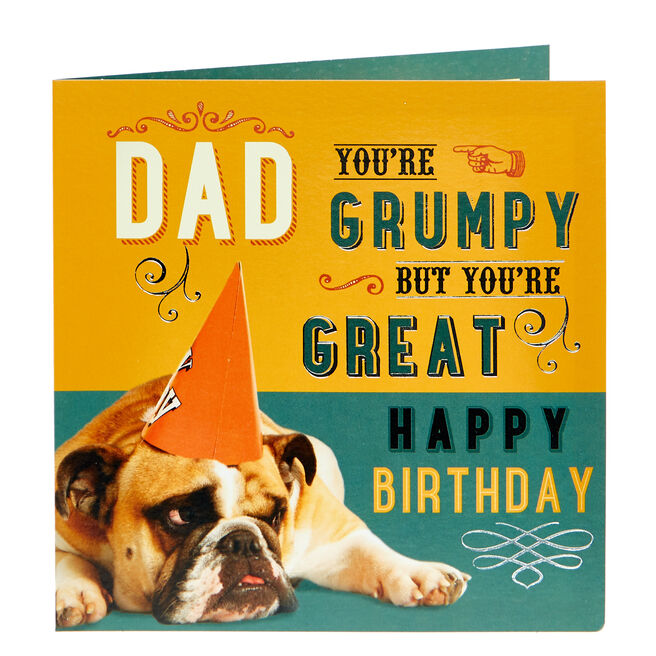 Birthday Card - Dad You're Grumpy...