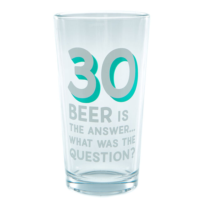 30th Birthday Pint Glass - Beer Is The Answer