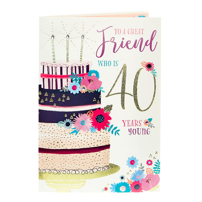 40th Birthday Card - To A Great Friend