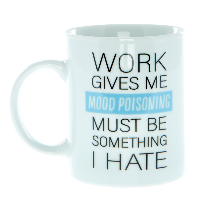 Work Gives Me Mood Poisoning Mug