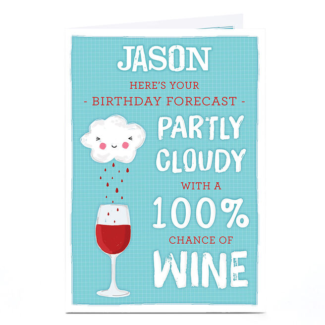Personalised Birthday Card - 100% Chance Of Wine