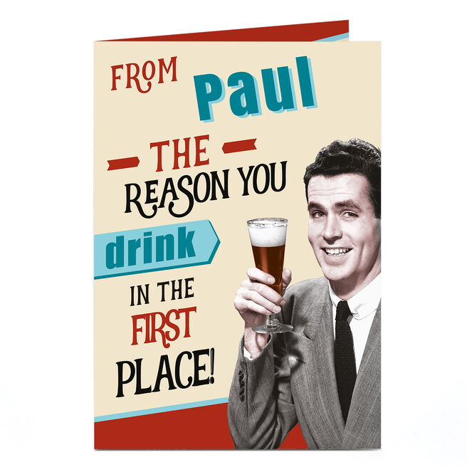 Personalised Card - The Reason You Drink