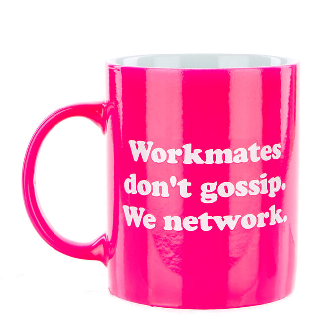 "Workmates Don't Gossip"" Mug"""