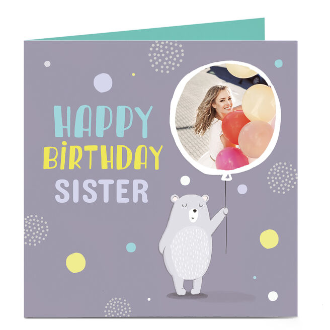 Photo Upload Birthday Card - Bear, Sister