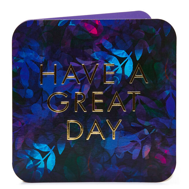 Any Occasion Card - Have A Great Day