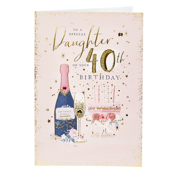 40th Birthday Card - Special Daughter Bubbly & Cake