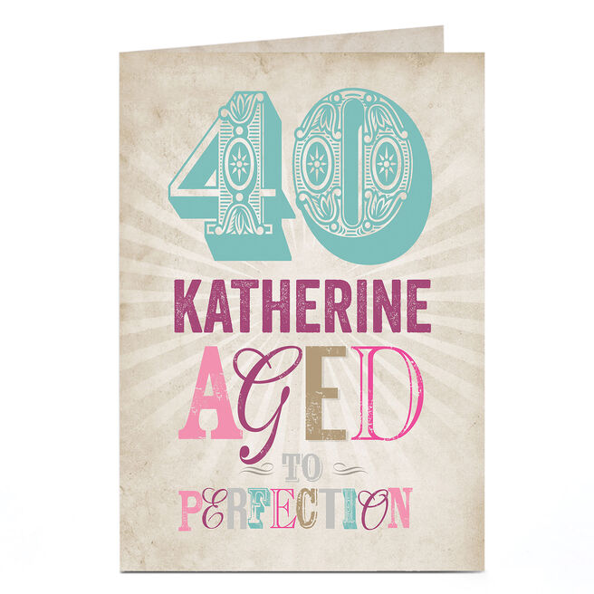 Personalised 40th Birthday Card - Aged To Perfection