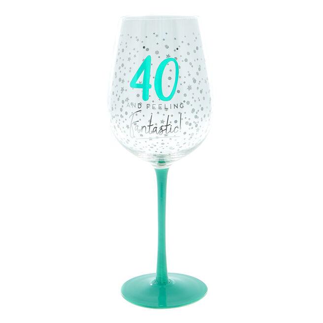 40 And Feeling Fantastic Wine Glass