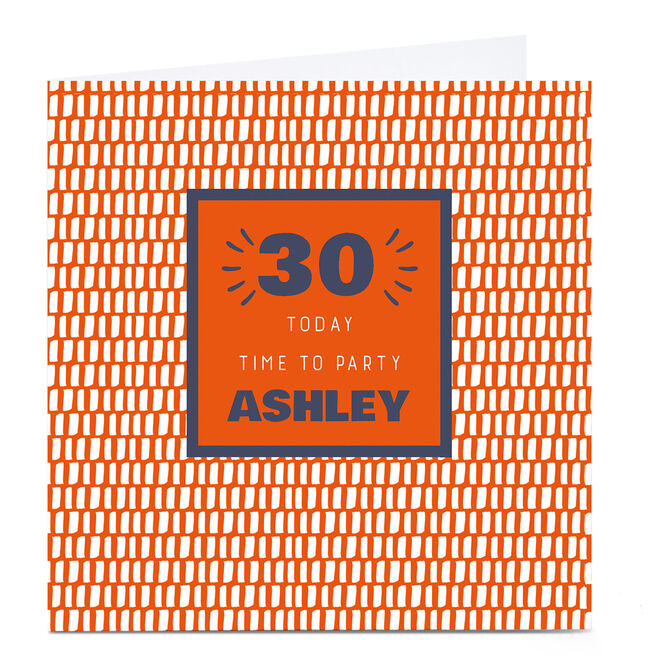 Personalised 30th Birthday Card - Time To Party Orange