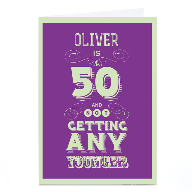 Personalised 50th Birthday Card - Not Getting Any Younger