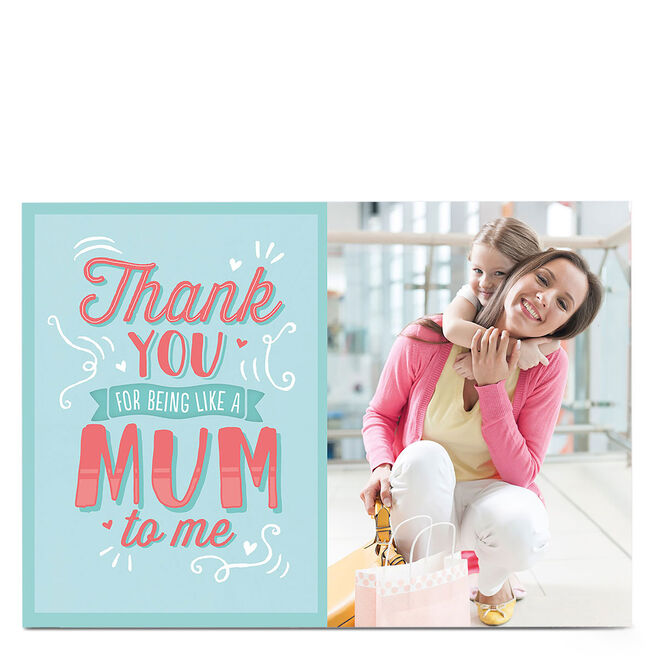 Photo Card - Like A Mum To Me