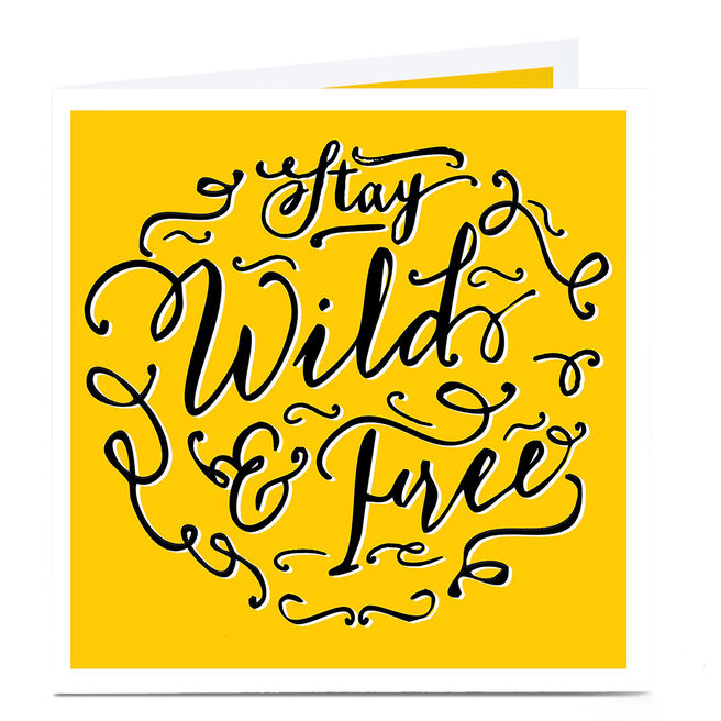 Personalised Birthday Card - Stay Wild & Free