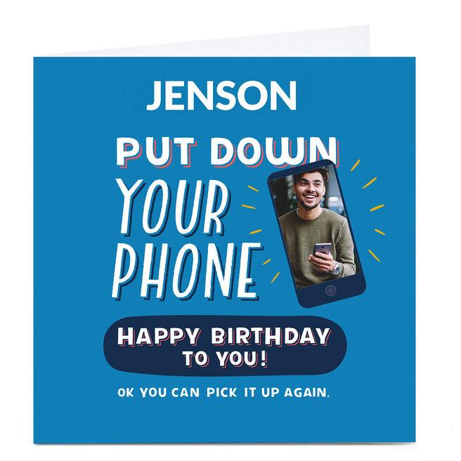 Photo Larger than Life Birthday Card - Phone Down