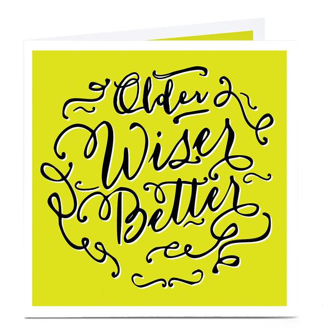 Personalised Birthday Card - Older Wiser Better
