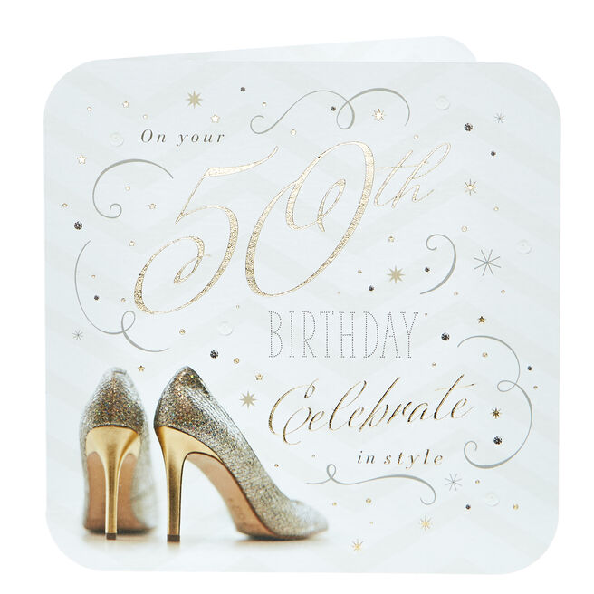 50th Birthday Card - Celebrate In Style