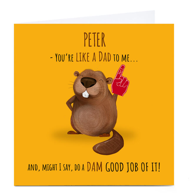 Personalised Father's Day Card - Like A Dad To Me, Beaver
