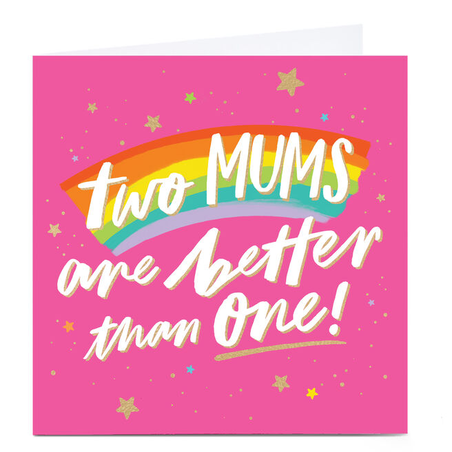 Personalised Mother's Day Card - Two Mums Are Better Than One