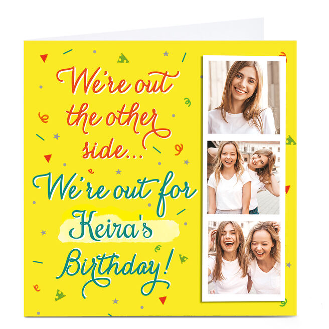 Photo Birthday Card - We're Out The Other side…