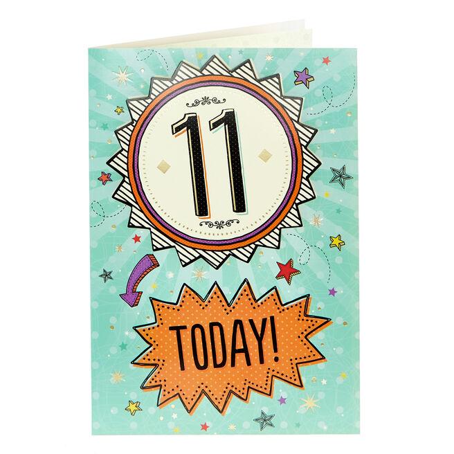 11th Birthday Card - 11 Today