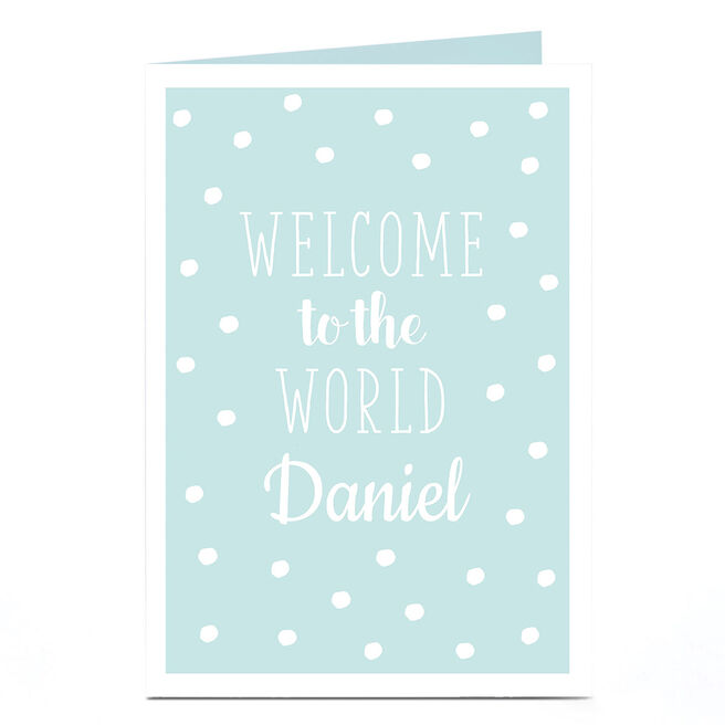 Personalised New Baby Card - Welcome To The World Blue