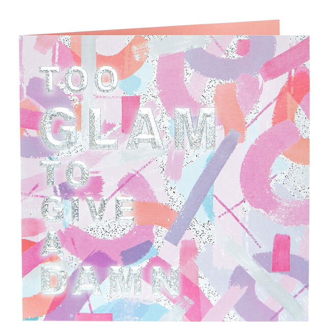Any Occasion Card - Too Glam To Give A...