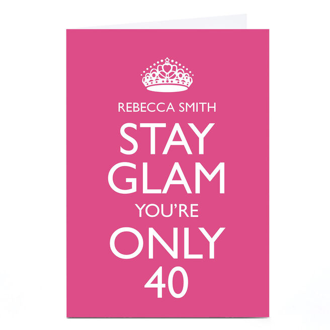 Personalised 40th Birthday Card - Stay Glam