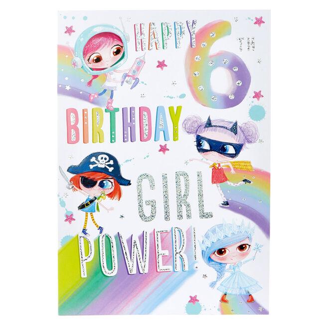 6th Birthday Card - Girl Power